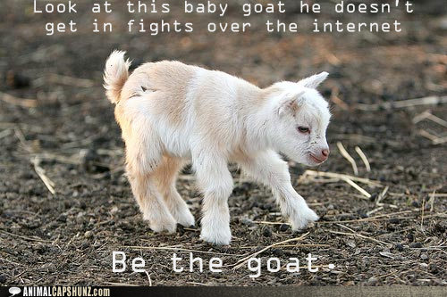 Be the goat